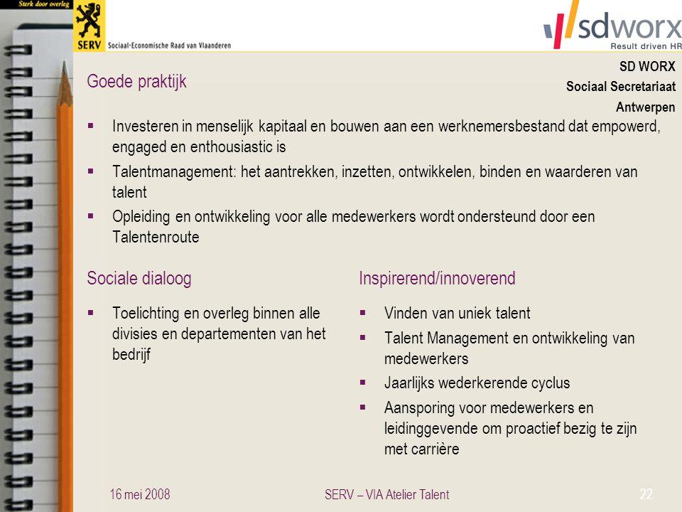 Sociale dialoogInspirerend/innoverend Goede praktijk SD WORX Sociaal Secretariaat Antwerpen  Investeren in menselijk kapitaal en bouwen aan een werkn