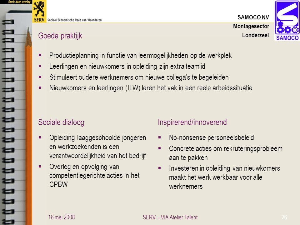 Sociale dialoogInspirerend/innoverend Goede praktijk SAMOCO NV Montagesector Londerzeel  Productieplanning in functie van leermogelijkheden op de wer