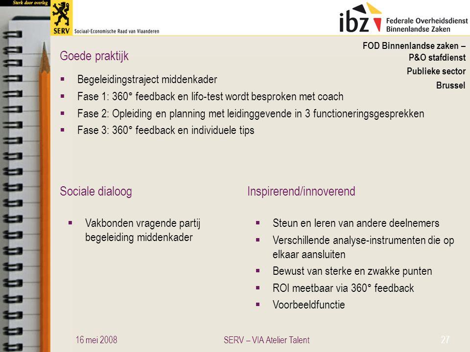 Sociale dialoogInspirerend/innoverend Goede praktijk FOD Binnenlandse zaken – P&O stafdienst Publieke sector Brussel  Begeleidingstraject middenkader