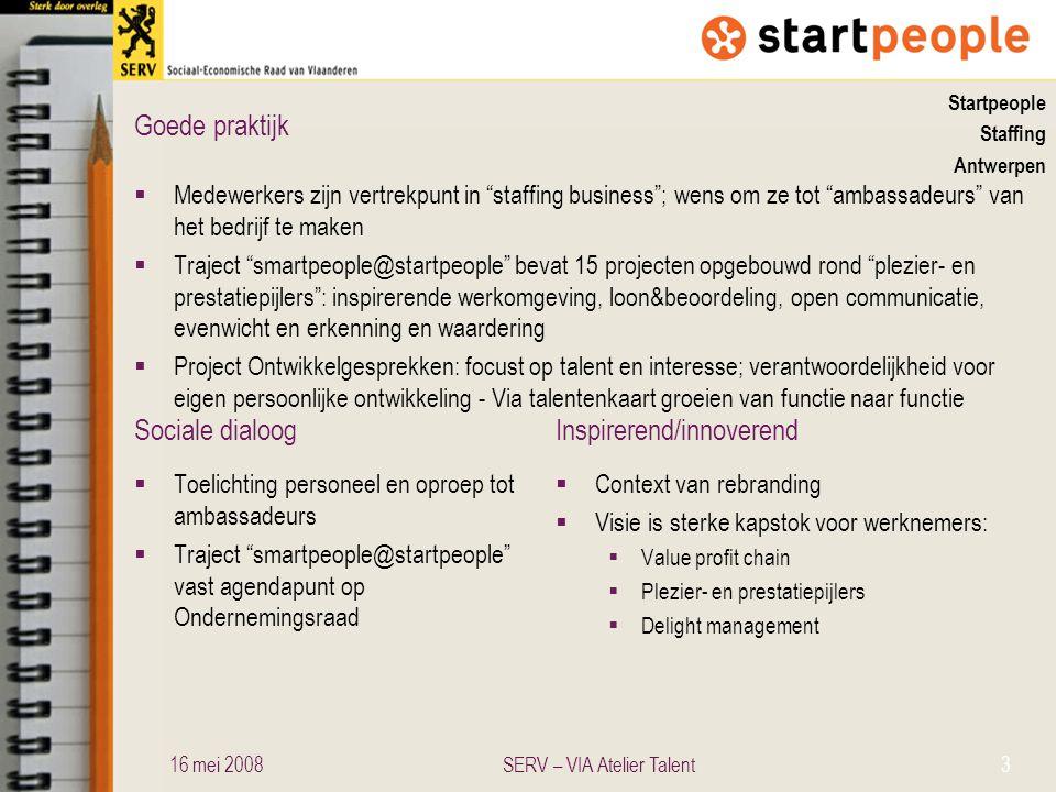 """Sociale dialoogInspirerend/innoverend Goede praktijk Startpeople Staffing Antwerpen  Medewerkers zijn vertrekpunt in """"staffing business""""; wens om ze"""