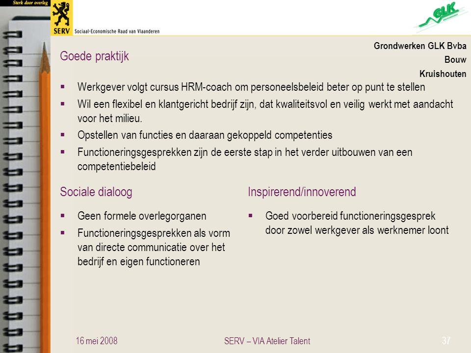 Sociale dialoogInspirerend/innoverend Goede praktijk Grondwerken GLK Bvba Bouw Kruishouten  Werkgever volgt cursus HRM-coach om personeelsbeleid bete