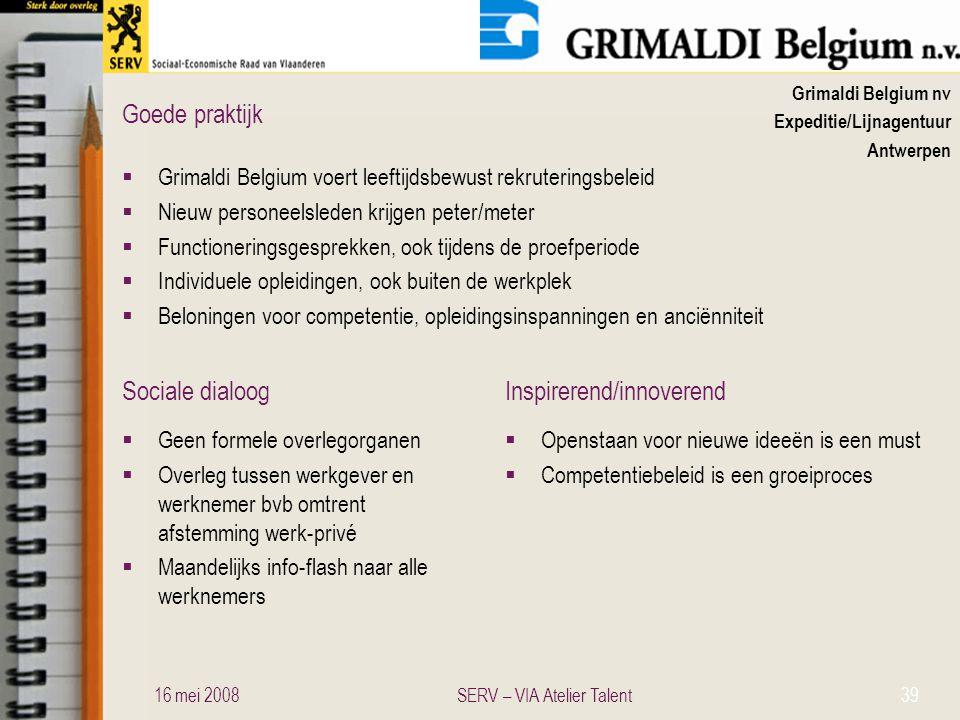 Sociale dialoogInspirerend/innoverend Goede praktijk Grimaldi Belgium nv Expeditie/Lijnagentuur Antwerpen  Grimaldi Belgium voert leeftijdsbewust rek