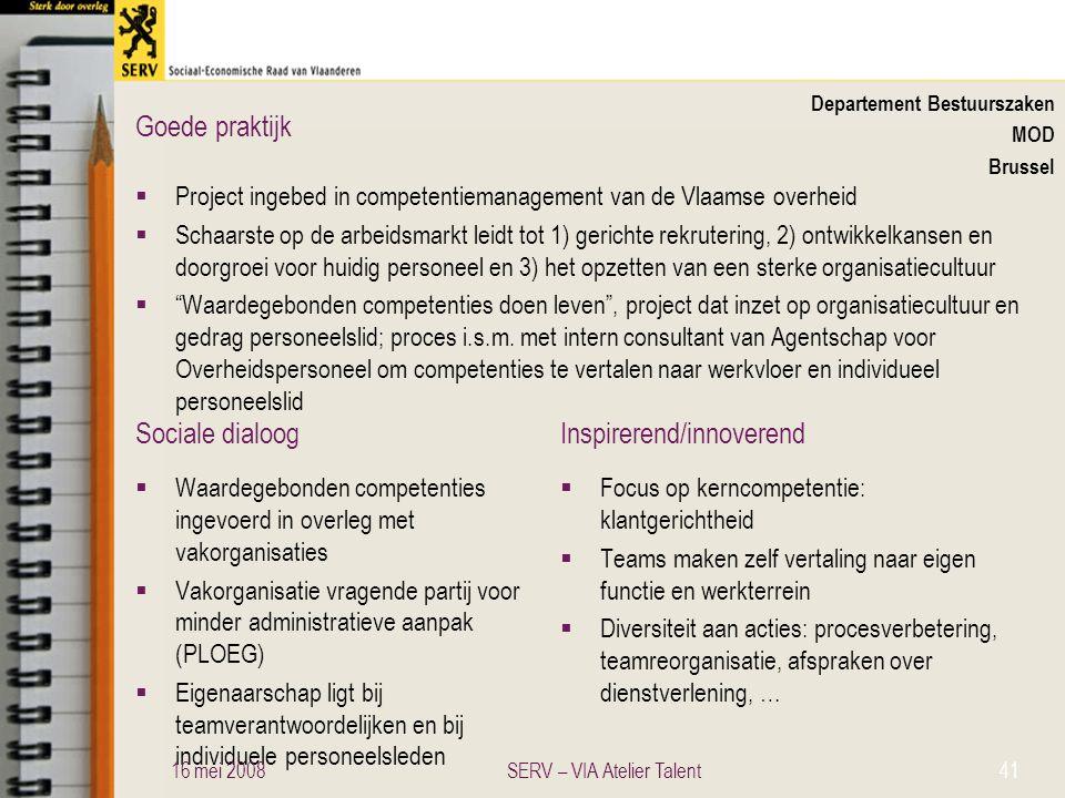 Sociale dialoogInspirerend/innoverend Goede praktijk Departement Bestuurszaken MOD Brussel  Project ingebed in competentiemanagement van de Vlaamse o