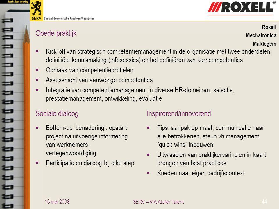 Sociale dialoogInspirerend/innoverend Goede praktijk Roxell Mechatronica Maldegem  Kick-off van strategisch competentiemanagement in de organisatie m