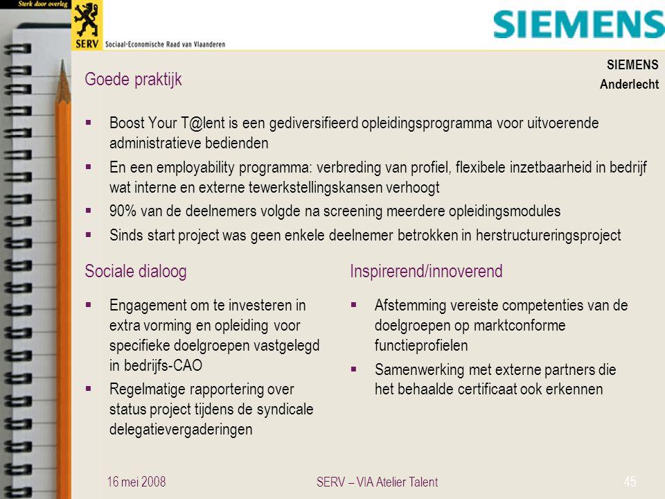 Sociale dialoogInspirerend/innoverend Goede praktijk SIEMENS Anderlecht  Boost Your T@lent is een gediversifieerd opleidingsprogramma voor uitvoerend