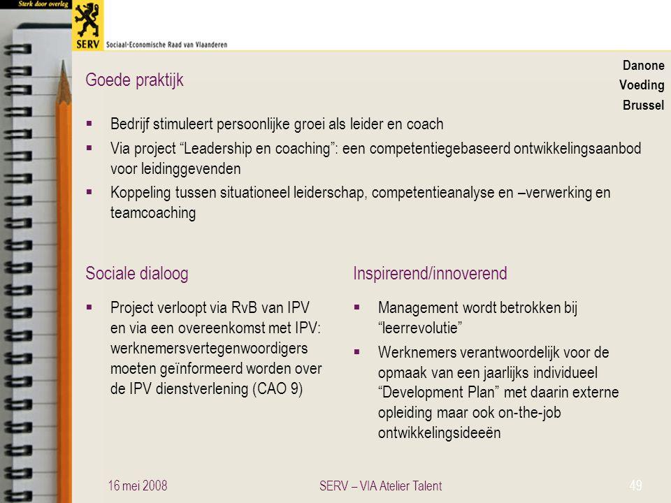 Sociale dialoogInspirerend/innoverend Goede praktijk Danone Voeding Brussel  Bedrijf stimuleert persoonlijke groei als leider en coach  Via project