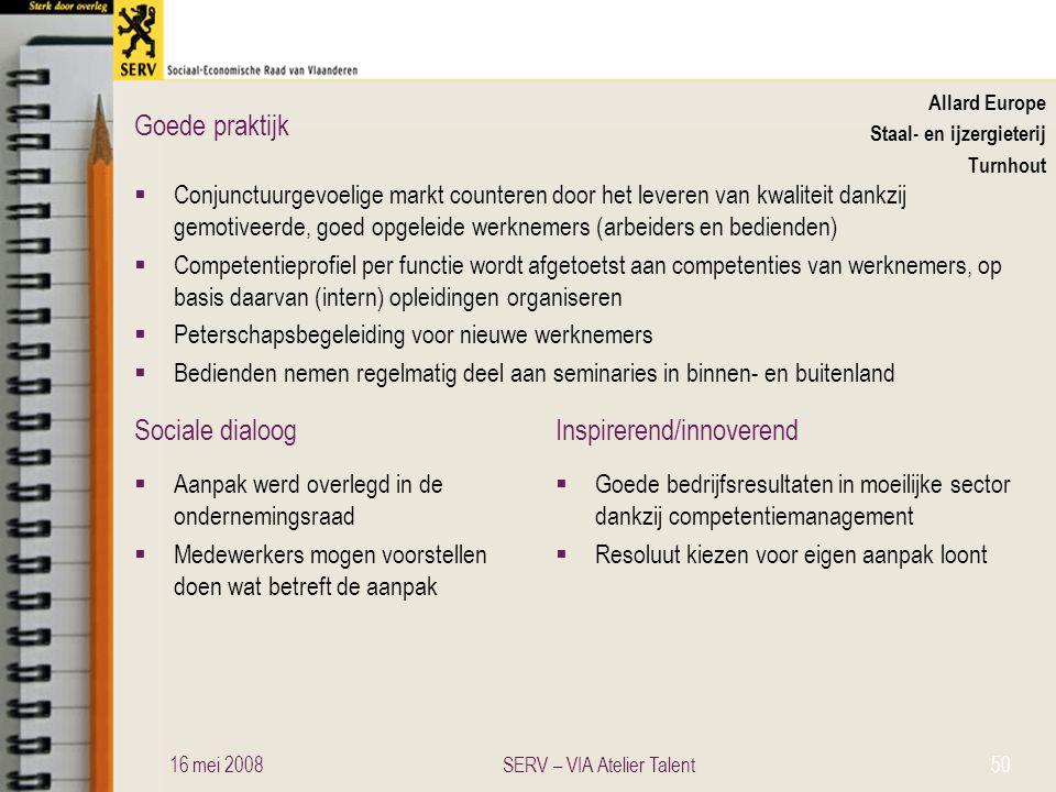 Sociale dialoogInspirerend/innoverend Goede praktijk Allard Europe Staal- en ijzergieterij Turnhout  Conjunctuurgevoelige markt counteren door het le