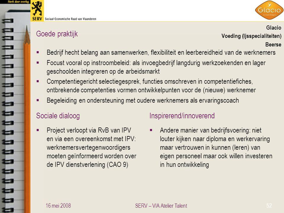 Sociale dialoogInspirerend/innoverend Goede praktijk Glacio Voeding (Ijsspecialiteiten) Beerse  Bedrijf hecht belang aan samenwerken, flexibiliteit e