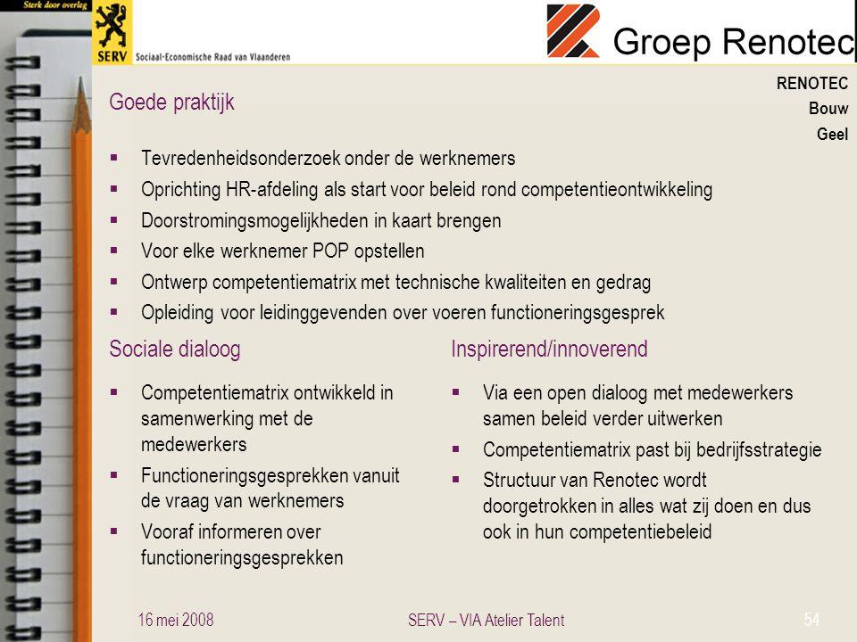 Sociale dialoogInspirerend/innoverend Goede praktijk RENOTEC Bouw Geel  Tevredenheidsonderzoek onder de werknemers  Oprichting HR-afdeling als start