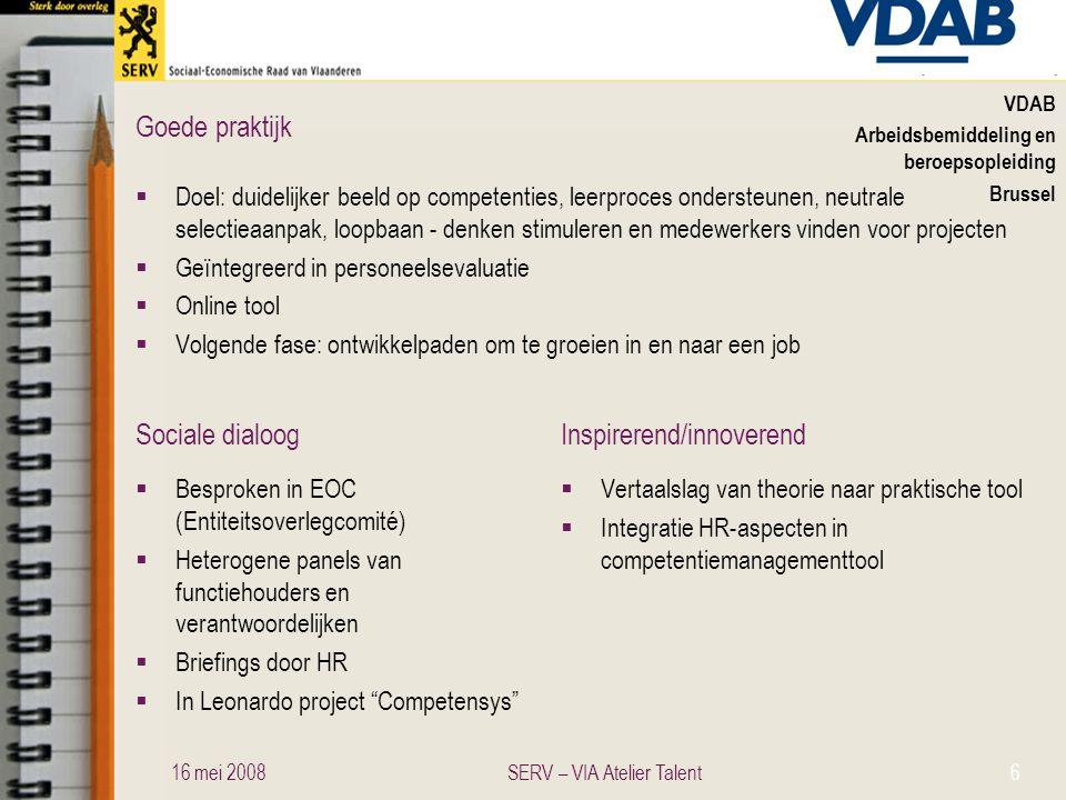 Sociale dialoogInspirerend/innoverend Goede praktijk VDAB Arbeidsbemiddeling en beroepsopleiding Brussel  Doel: duidelijker beeld op competenties, le
