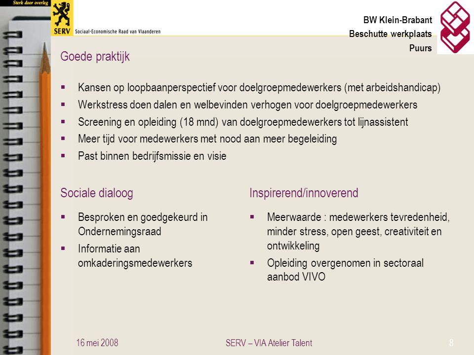 Sociale dialoogInspirerend/innoverend Goede praktijk BW Klein-Brabant Beschutte werkplaats Puurs  Kansen op loopbaanperspectief voor doelgroepmedewer