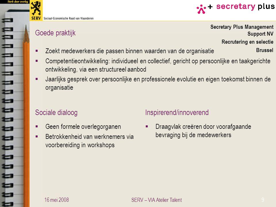 Sociale dialoogInspirerend/innoverend Goede praktijk Secretary Plus Management Support NV Recrutering en selectie Brussel  Zoekt medewerkers die pass