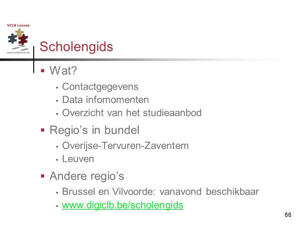 66 Scholengids  Wat?  Contactgegevens  Data infomomenten  Overzicht van het studieaanbod  Regio's in bundel  Overijse-Tervuren-Zaventem  Leuven