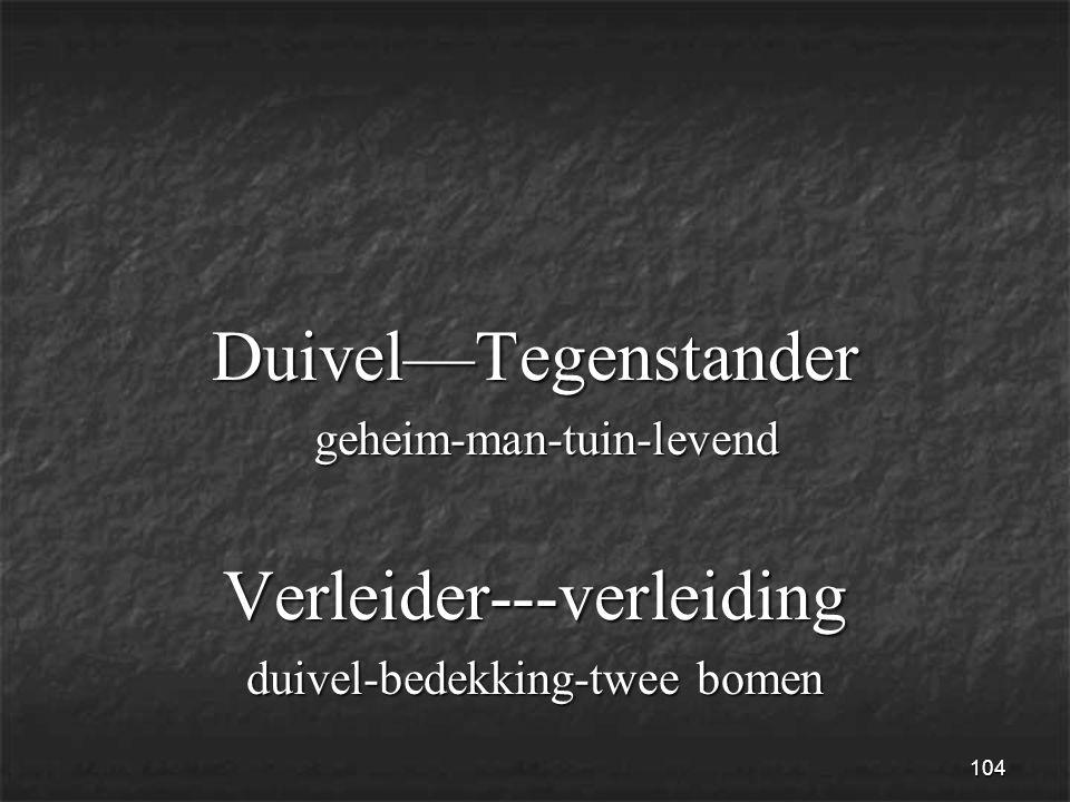 104 Duivel—Tegenstander geheim-man-tuin-levend geheim-man-tuin-levendVerleider---verleiding duivel-bedekking-twee bomen