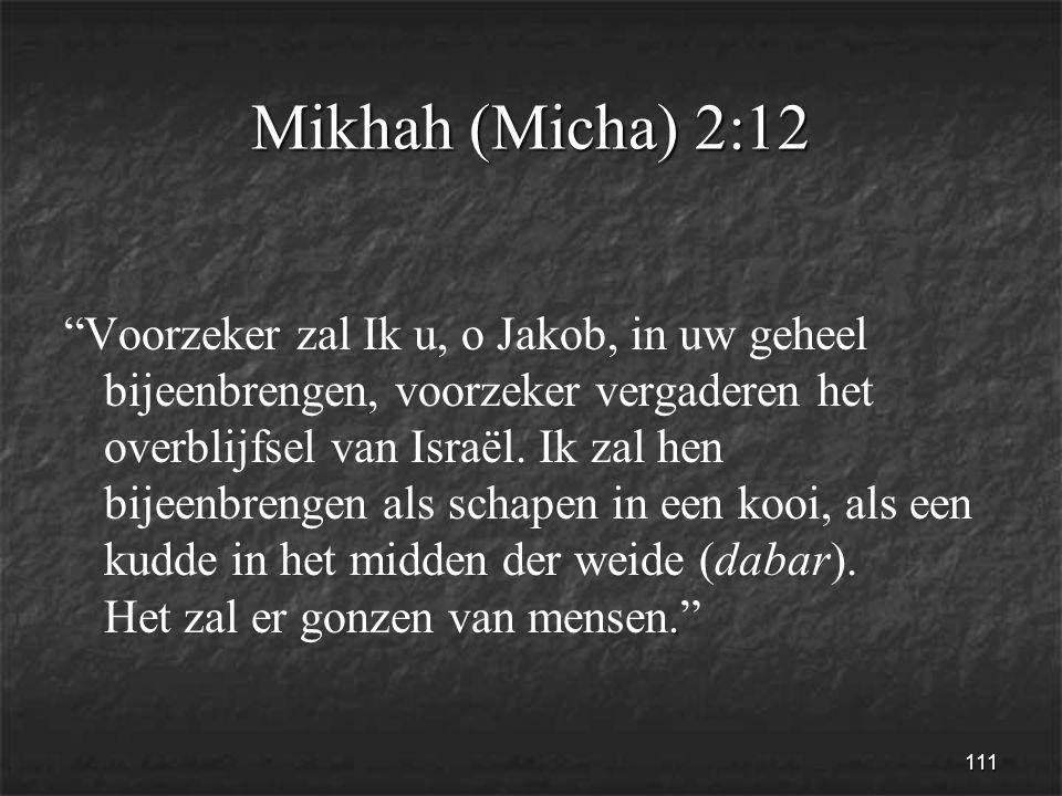 111 Mikhah (Micha) 2:12.