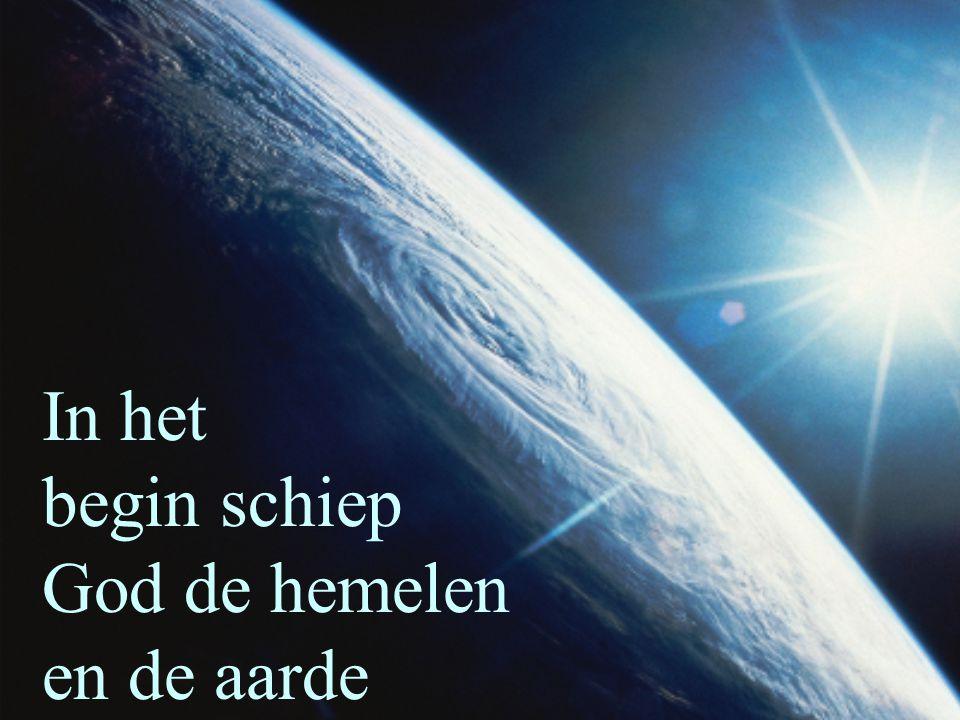 75 In het begin schiep God de hemelen en de aarde