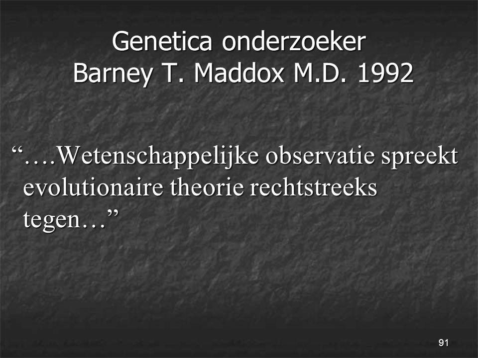91 Genetica onderzoeker Barney T. Maddox M.D.