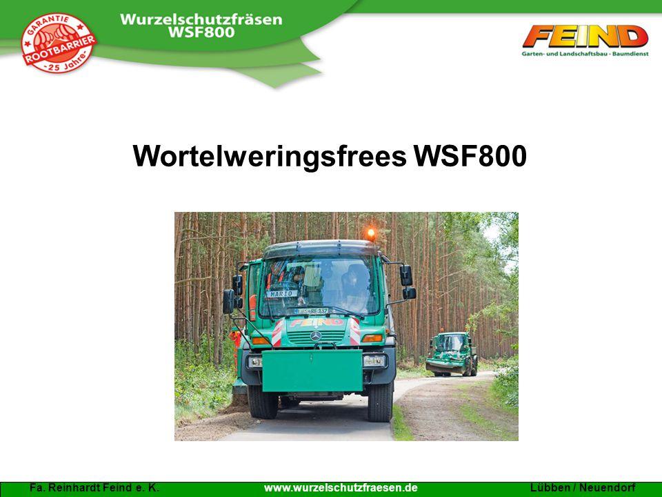 Fa. Reinhardt Feind e. K. www.wurzelschutzfraesen.de Lübben / Neuendorf Wortelweringsfrees WSF800
