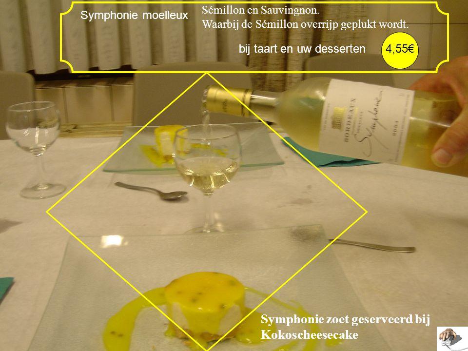 Symphonie zoet geserveerd bij Kokoscheesecake Symphonie moelleux Sémillon en Sauvingnon.