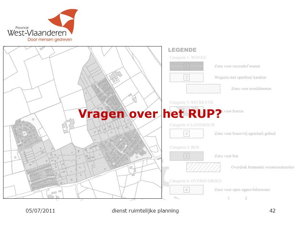 05/07/2011dienst ruimtelijke planning42 Vragen over het RUP?