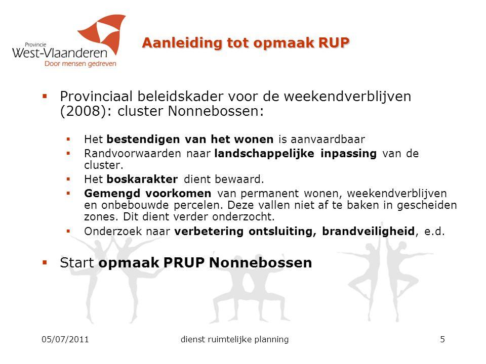 05/07/2011dienst ruimtelijke planning6 Overzicht 1.Aanleiding tot opmaak RUP 2.Wat is een ruimtelijk uitvoeringsplan.