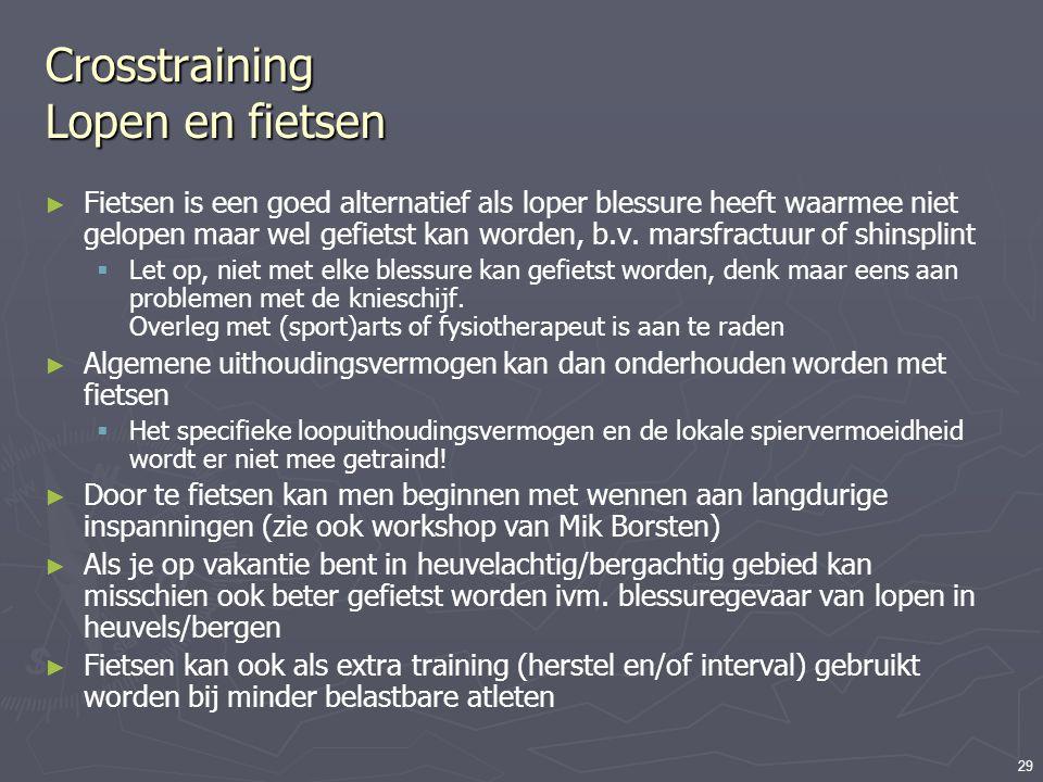 29 Crosstraining Lopen en fietsen ► Fietsen is een goed alternatief als loper blessure heeft waarmee niet gelopen maar wel gefietst kan worden, b.v. m