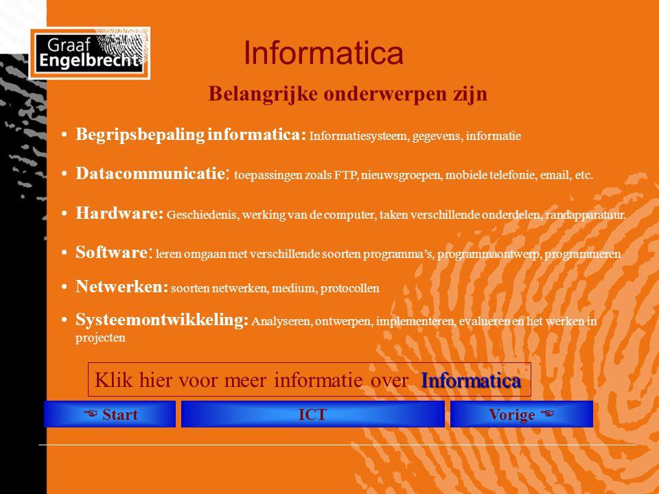 Informatica Belangrijke onderwerpen zijn •Begripsbepaling informatica: Informatiesysteem, gegevens, informatie •Datacommunicatie : toepassingen zoals