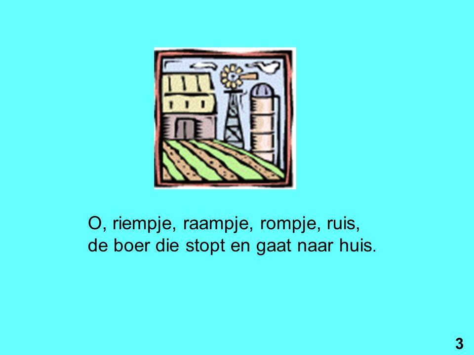 O, nichtje, nachtje, nochtje, nas, de boer die maait het malse gras. 2