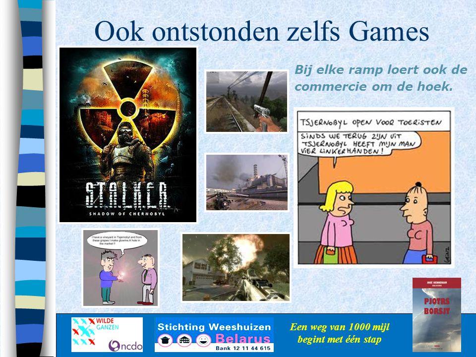 Ook ontstonden zelfs Games Een weg van 1000 mijl begint met één stap Bij elke ramp loert ook de commercie om de hoek.