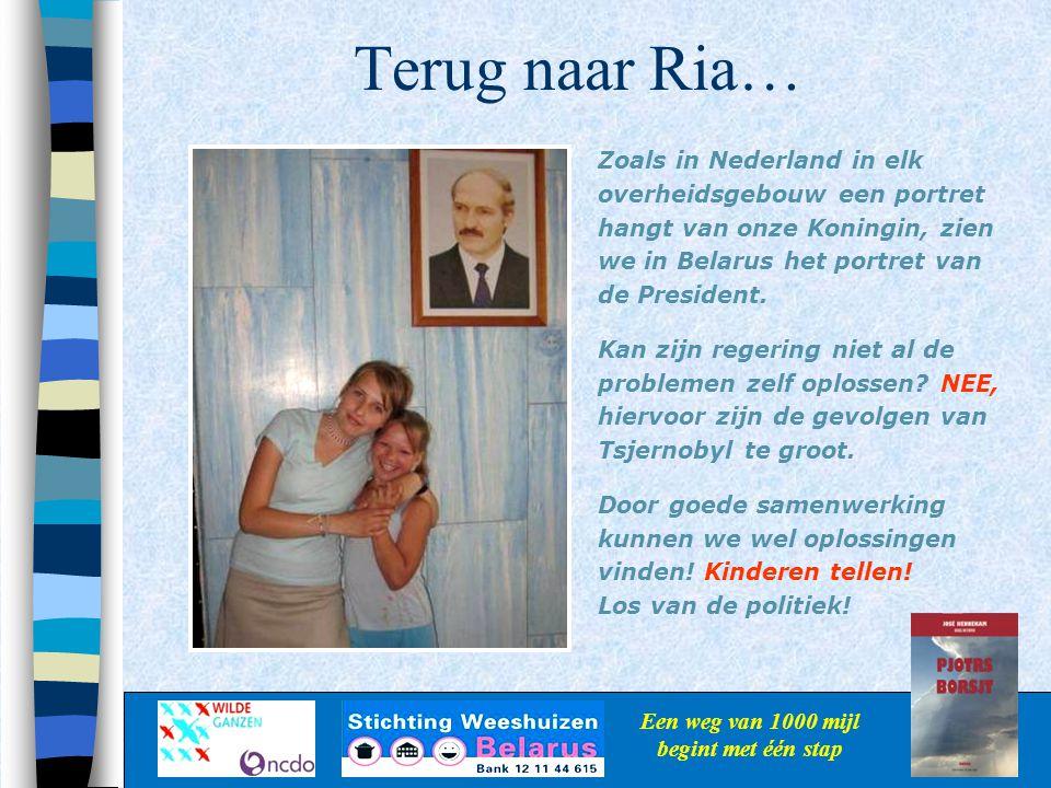 Terug naar Ria… Een weg van 1000 mijl begint met één stap Zoals in Nederland in elk overheidsgebouw een portret hangt van onze Koningin, zien we in Be