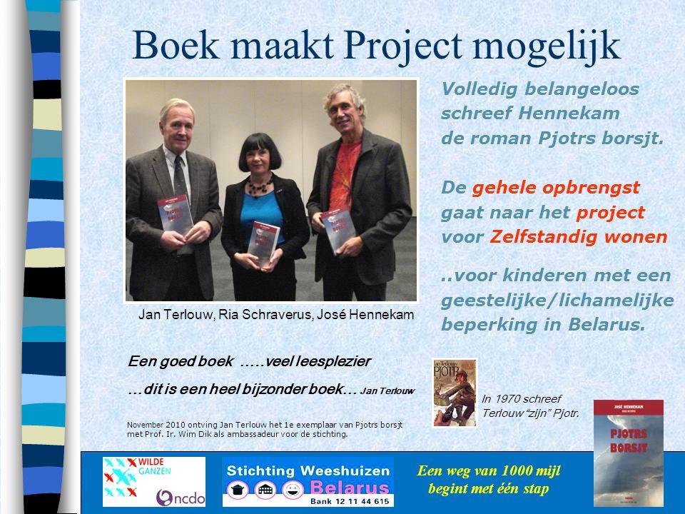Boek maakt Project mogelijk Een weg van 1000 mijl begint met één stap Volledig belangeloos schreef Hennekam de roman Pjotrs borsjt. De gehele opbrengs