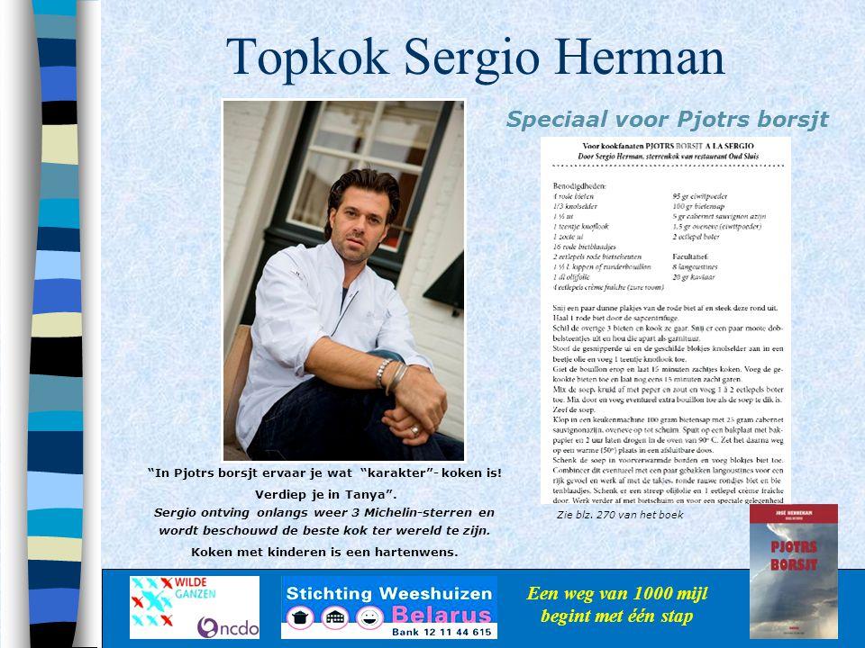 """Topkok Sergio Herman Een weg van 1000 mijl begint met één stap Speciaal voor Pjotrs borsjt Zie blz. 270 van het boek """"In Pjotrs borsjt ervaar je wat """""""