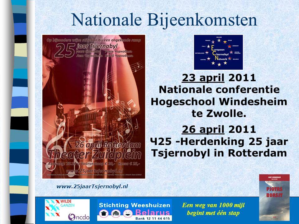 Nationale Bijeenkomsten Een weg van 1000 mijl begint met één stap 23 april 2011 Nationale conferentie Hogeschool Windesheim te Zwolle. 26 april 2011 Ч