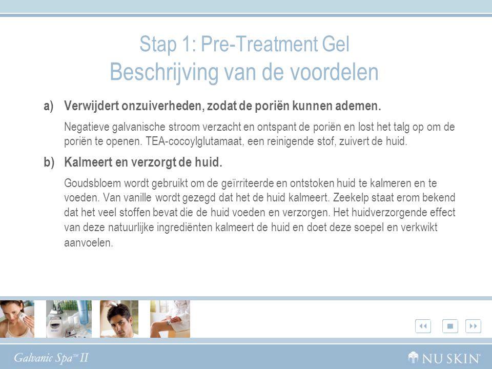 Stap 1: Pre-Treatment Gel Beschrijving van de voordelen a)Verwijdert onzuiverheden, zodat de poriën kunnen ademen.