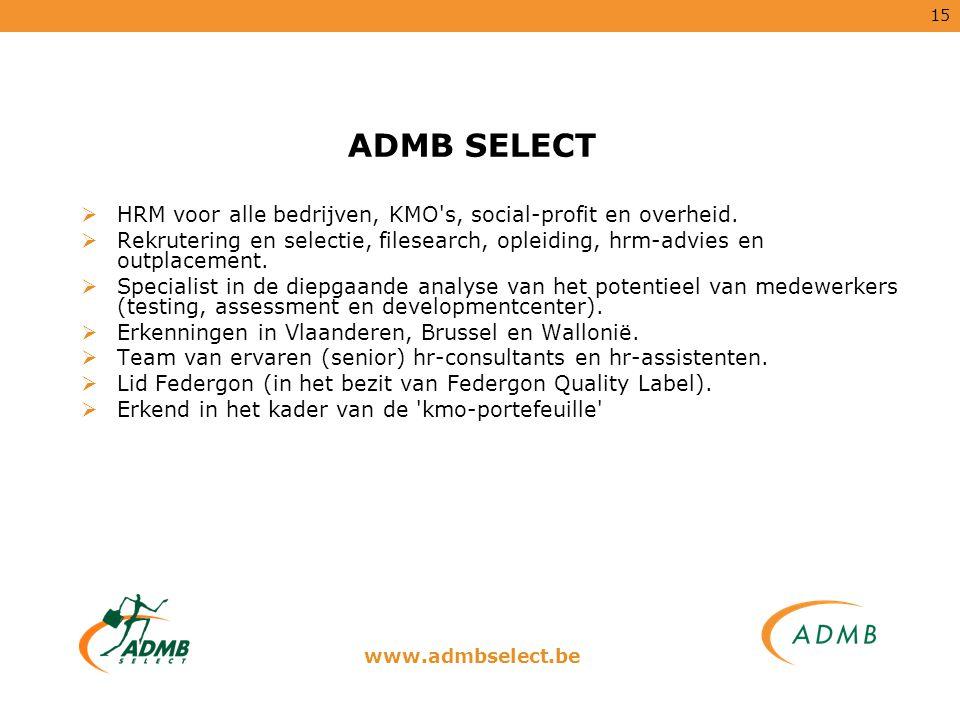 15 ADMB SELECT  HRM voor alle bedrijven, KMO's, social-profit en overheid.  Rekrutering en selectie, filesearch, opleiding, hrm-advies en outplaceme