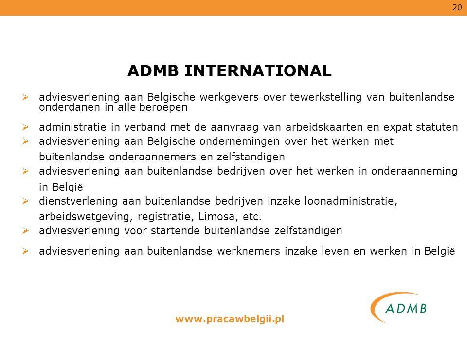 20  adviesverlening aan Belgische werkgevers over tewerkstelling van buitenlandse onderdanen in alle beroepen  administratie in verband met de aanvr
