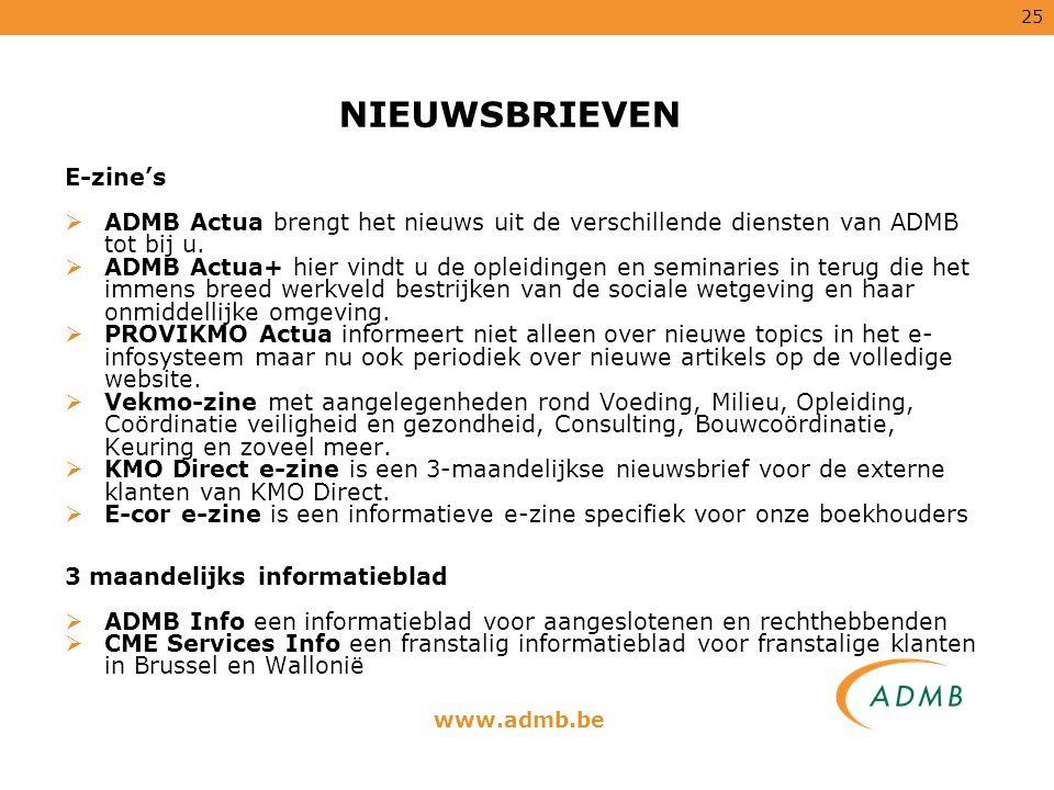 25 E-zine's  ADMB Actua brengt het nieuws uit de verschillende diensten van ADMB tot bij u.  ADMB Actua+ hier vindt u de opleidingen en seminaries i