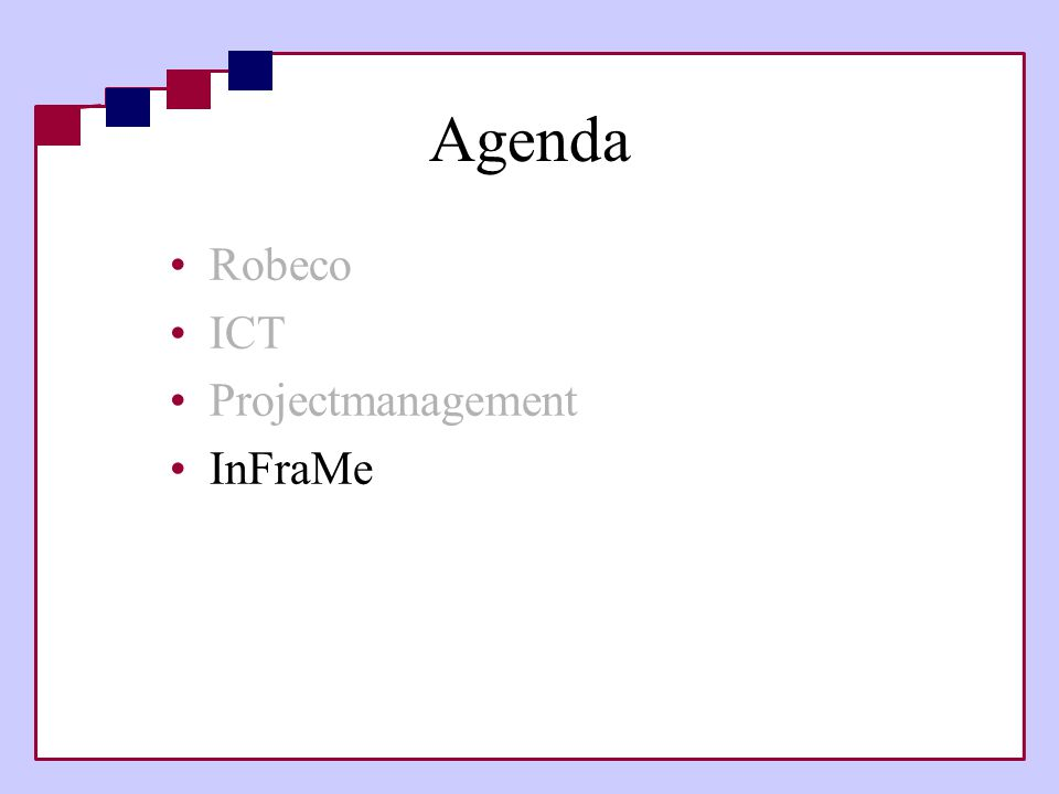 Agenda •Robeco •ICT •Projectmanagement •InFraMe