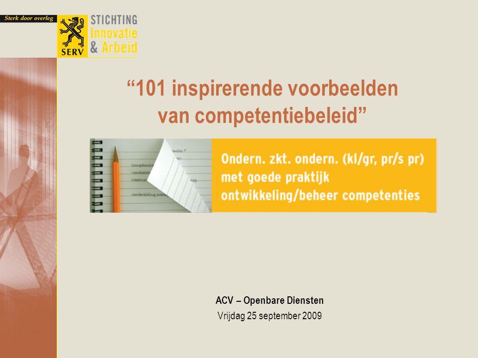 101 inspirerende voorbeelden van competentiebeleid ACV – Openbare Diensten Vrijdag 25 september 2009