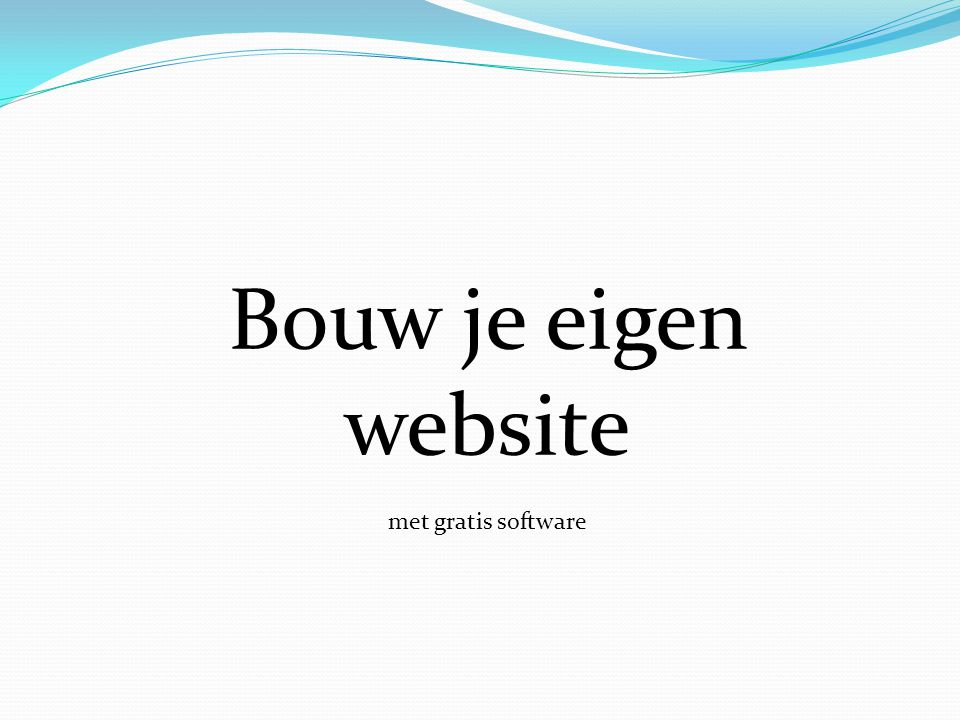 Bouw je eigen website met gratis software