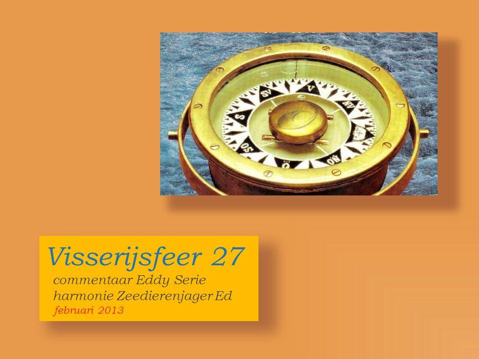Visserijsfeer 27 commentaar Eddy Serie harmonie Zeedierenjager Ed februari 2013