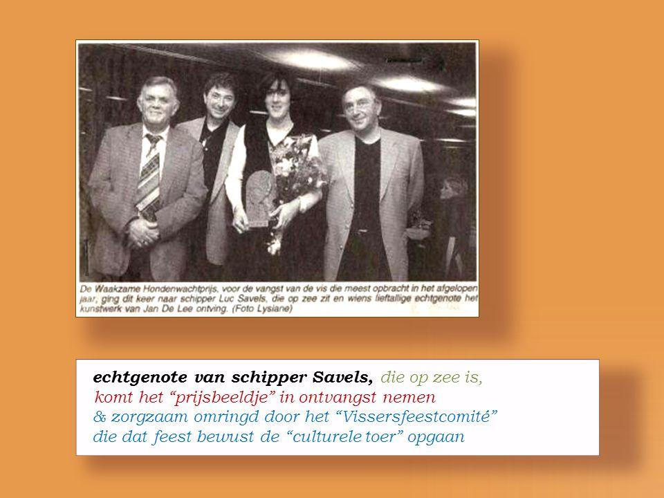 """het 4 de Vissersfeest eregenodigde Geert Lambert ervaart de """"spirit"""" schipper Luc Savels wint WZHW-prijs """"duurste zeedier"""" gebroeders Verleene halen W"""