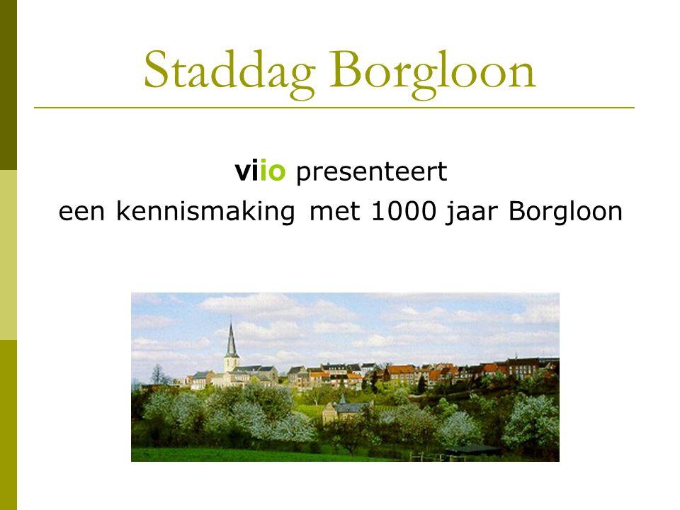 Staddag Borgloon viio presenteert een kennismaking met 1000 jaar Borgloon