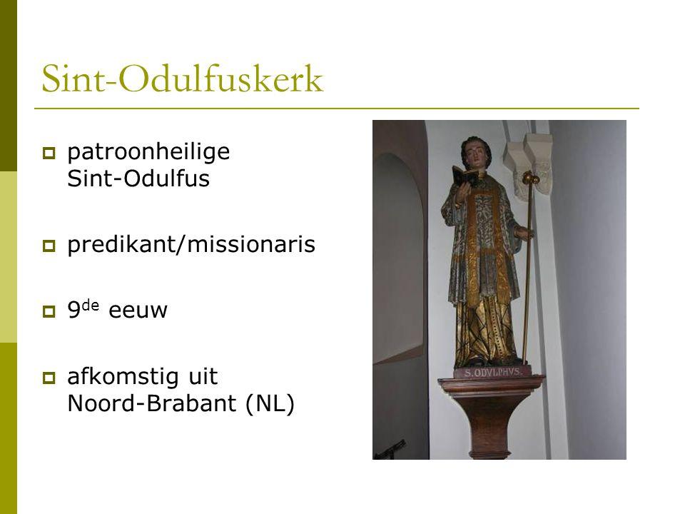 Sint-Odulfuskerk  patroonheilige Sint-Odulfus  predikant/missionaris  9 de eeuw  afkomstig uit Noord-Brabant (NL)