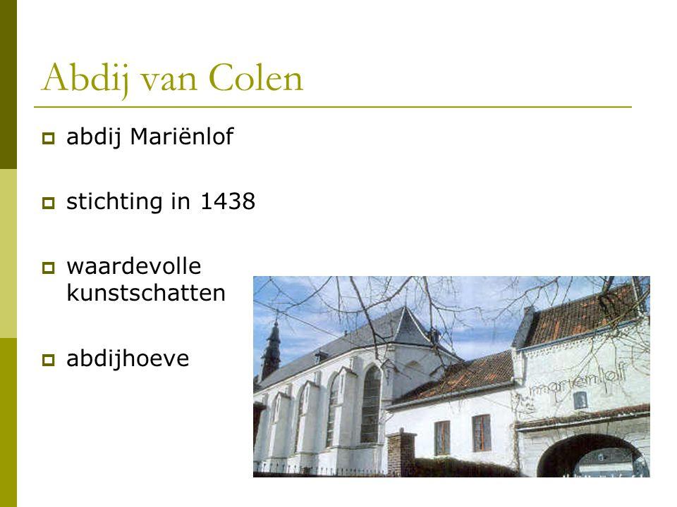 Abdij van Colen  abdij Mariënlof  stichting in 1438  waardevolle kunstschatten  abdijhoeve