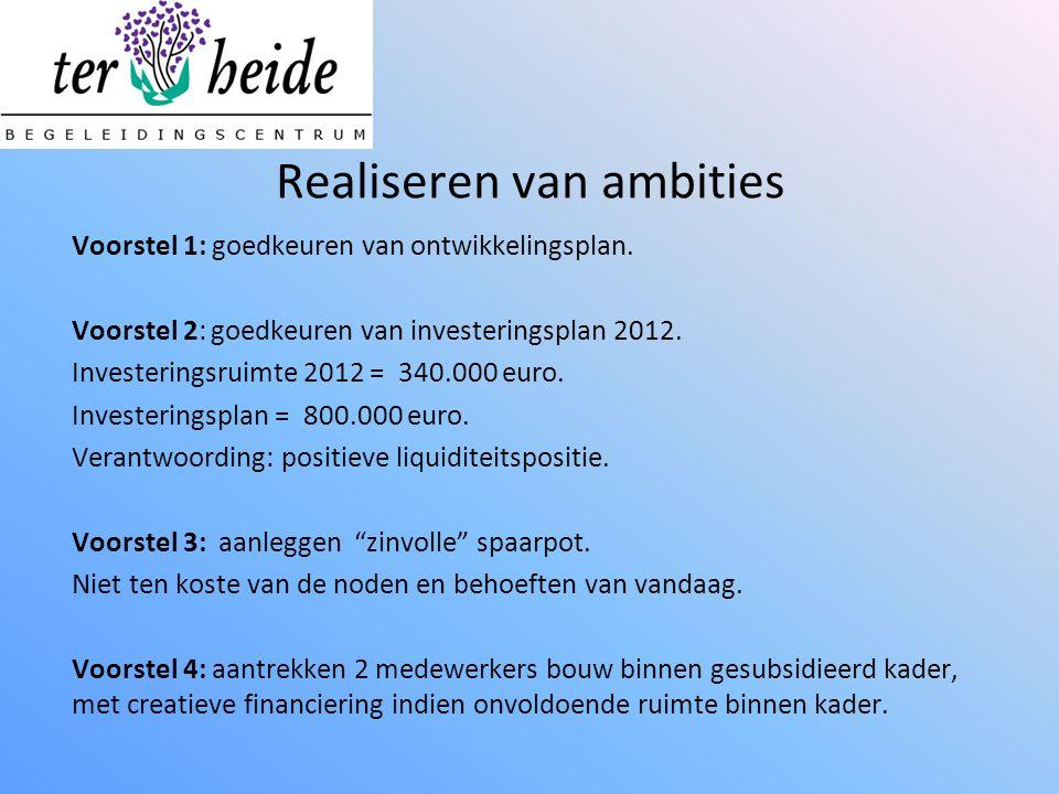 Realiseren van ambities Voorstel 1: goedkeuren van ontwikkelingsplan.