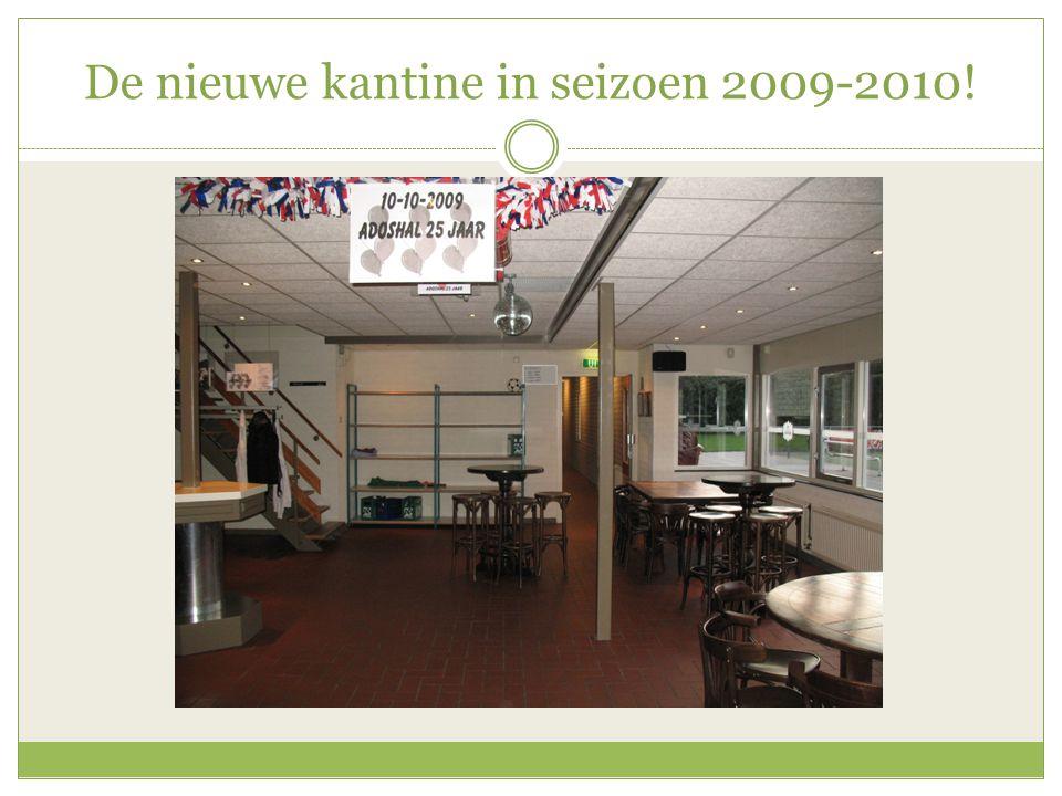 De nieuwe kantine in seizoen 2009-2010!
