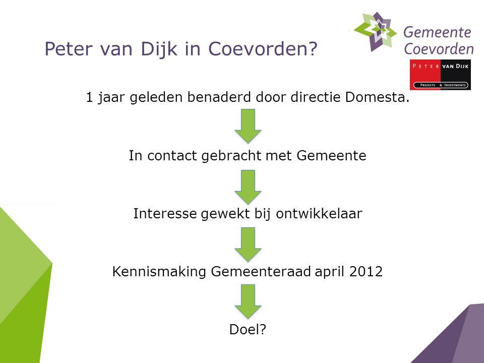 Peter van Dijk in Coevorden.1 jaar geleden benaderd door directie Domesta.