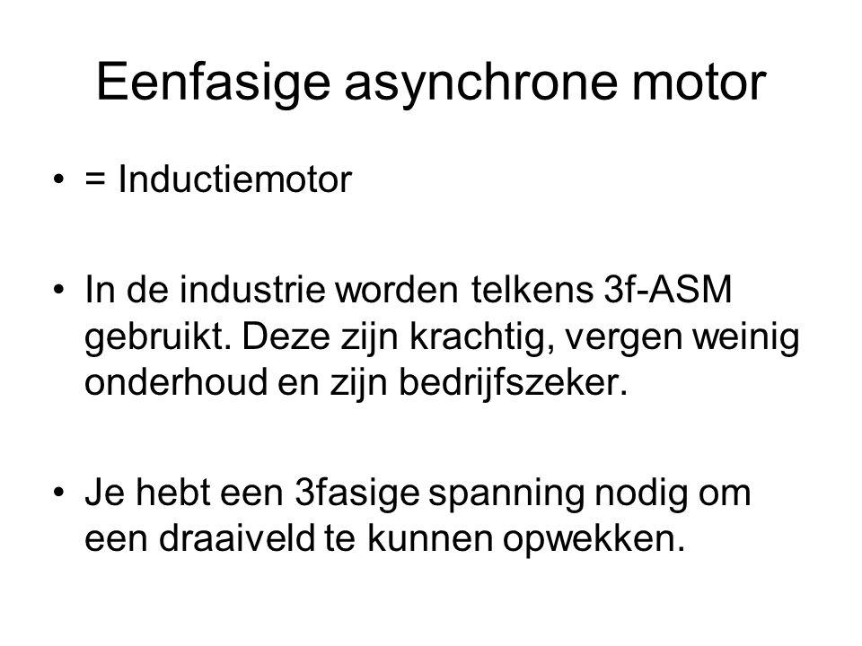 •= Inductiemotor •In de industrie worden telkens 3f-ASM gebruikt. Deze zijn krachtig, vergen weinig onderhoud en zijn bedrijfszeker. •Je hebt een 3fas