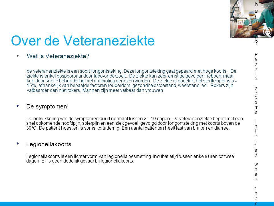 Over de Veteraneziekte •Wat is Veteraneziekte. de veteranenziekte is een soort longontsteking.